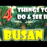 14 Things to Do & See in Busan, South Korea (VIDEO)