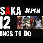 12 Things to Do in Osaka, Japan