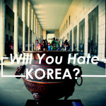 Will You Hate Teaching English in Korea?