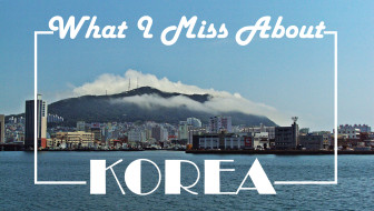 What I Miss About Korea
