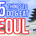 35 Things To Do & Eat in Seoul, South Korea